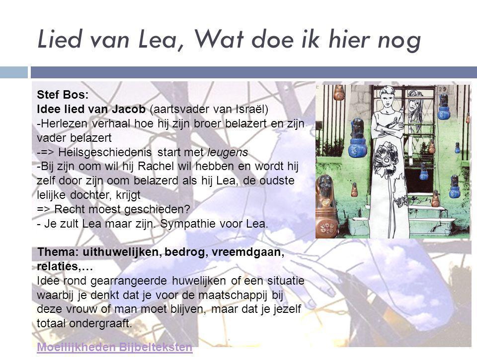 Lied van Lea, Wat doe ik hier nog