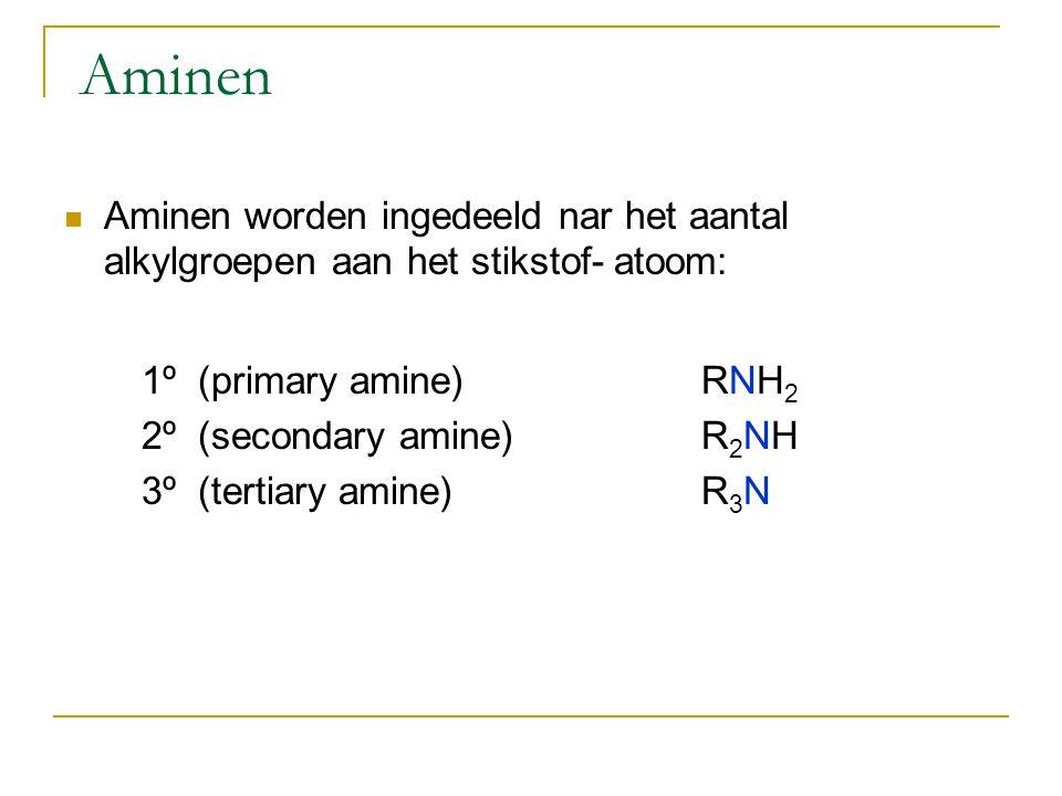 Aminen Aminen worden ingedeeld nar het aantal alkylgroepen aan het stikstof- atoom: 1º (primary amine) RNH2.