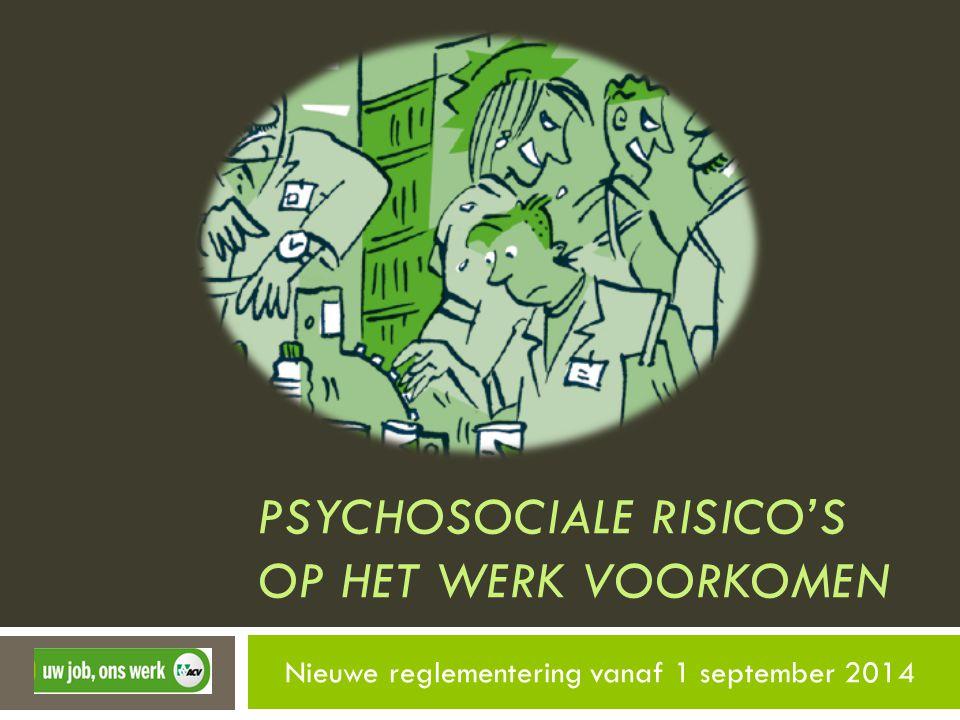 psychosociaLE RISICO's OP HET WERK VOoRkoMEN