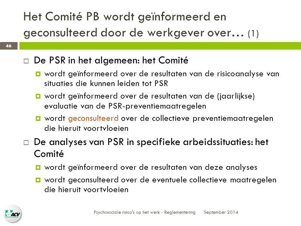 Het Comité PB wordt geïnformeerd en geconsulteerd door de werkgever over… (1)