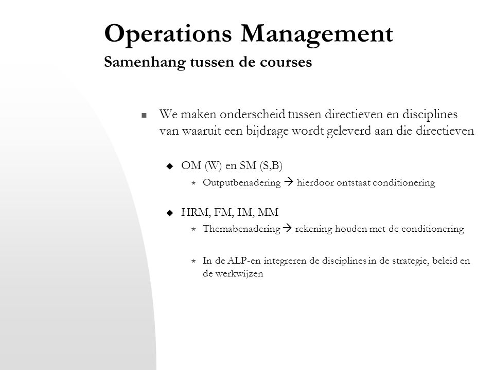 Operations Management Samenhang tussen de courses