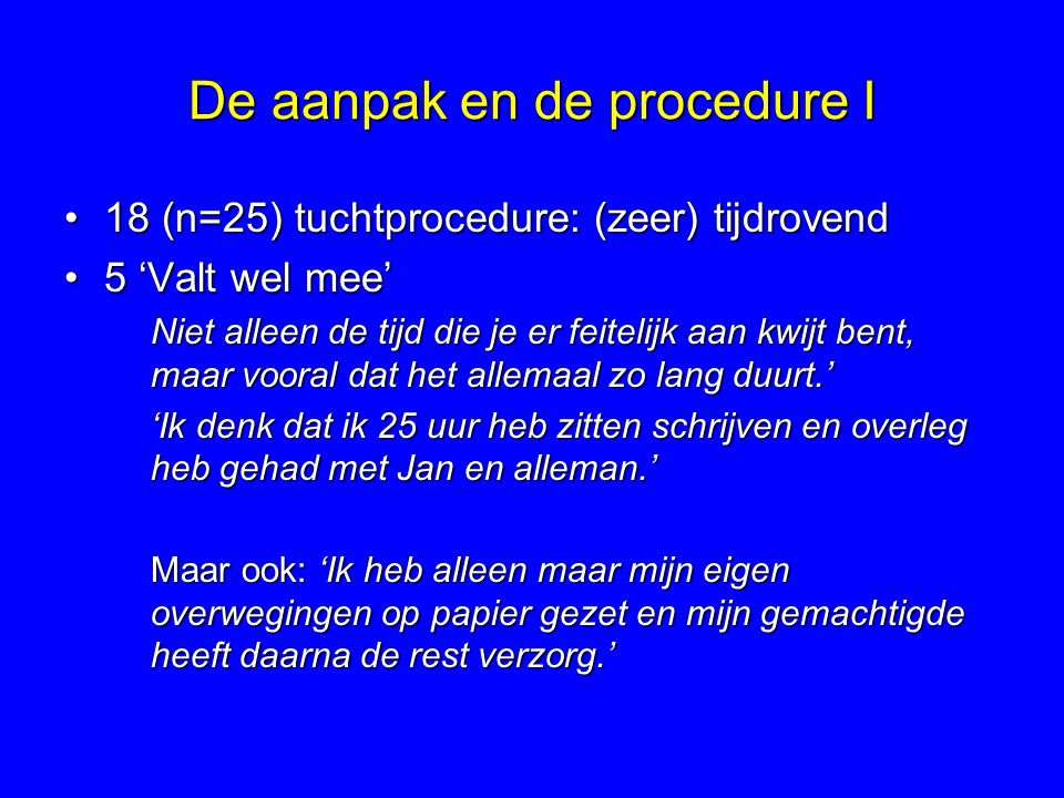 De aanpak en de procedure I
