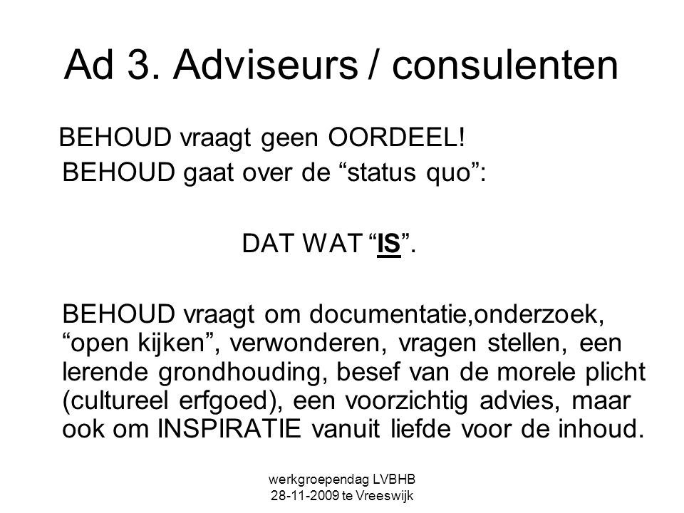 Ad 3. Adviseurs / consulenten