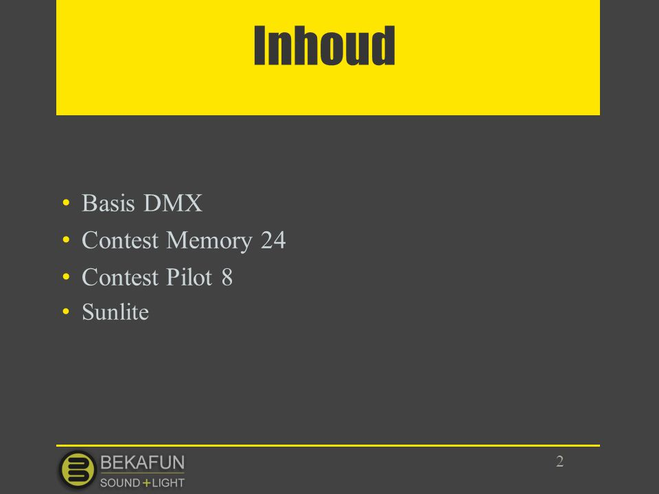 Inhoud Basis DMX Contest Memory 24 Contest Pilot 8 Sunlite