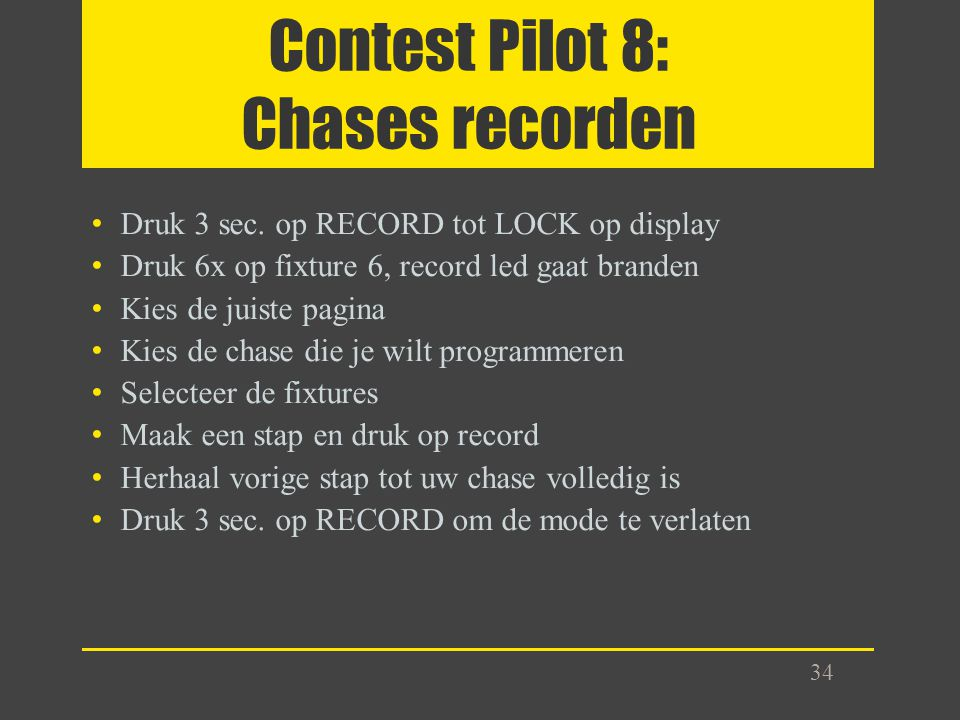 Contest Pilot 8: Chases recorden