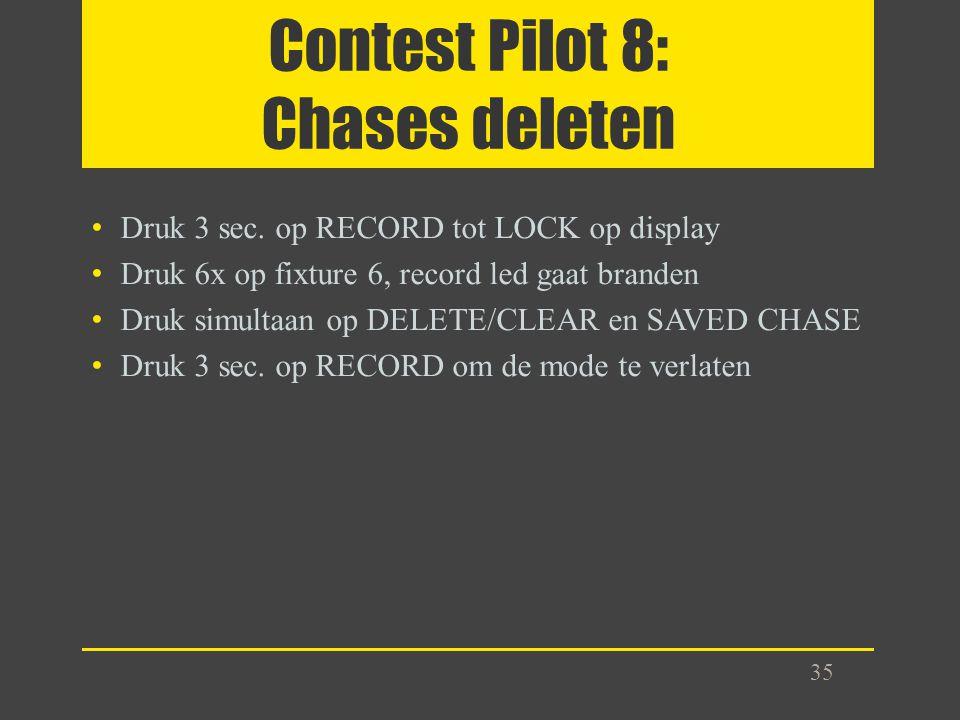 Contest Pilot 8: Chases deleten