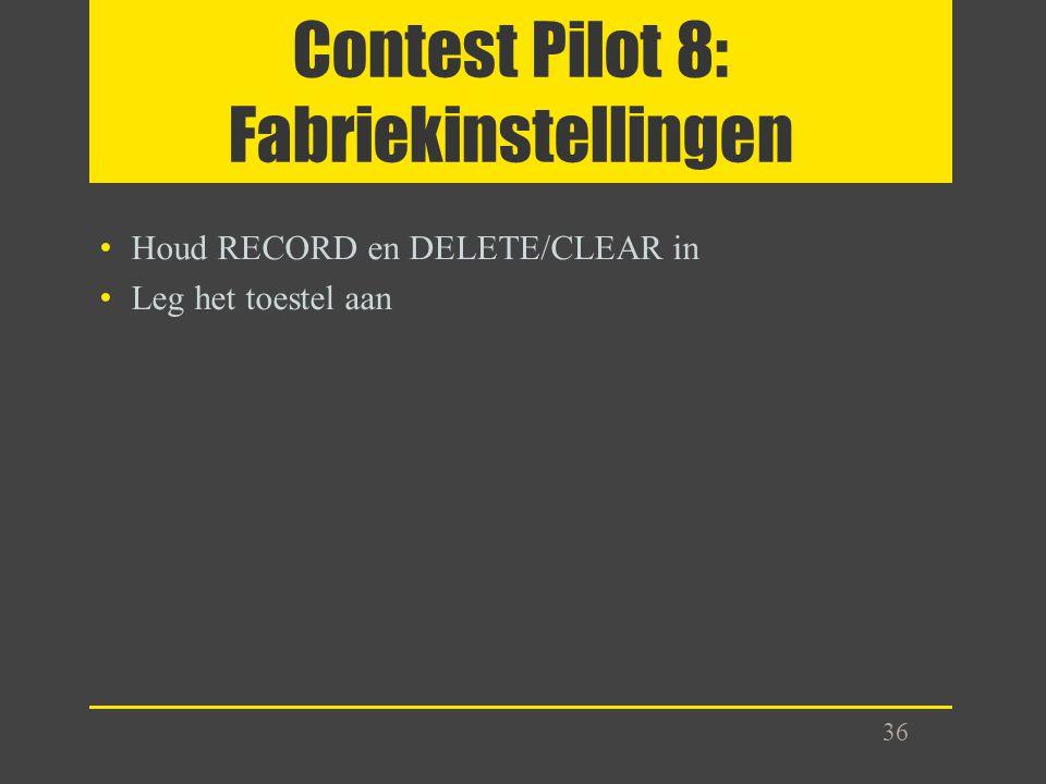 Contest Pilot 8: Fabriekinstellingen
