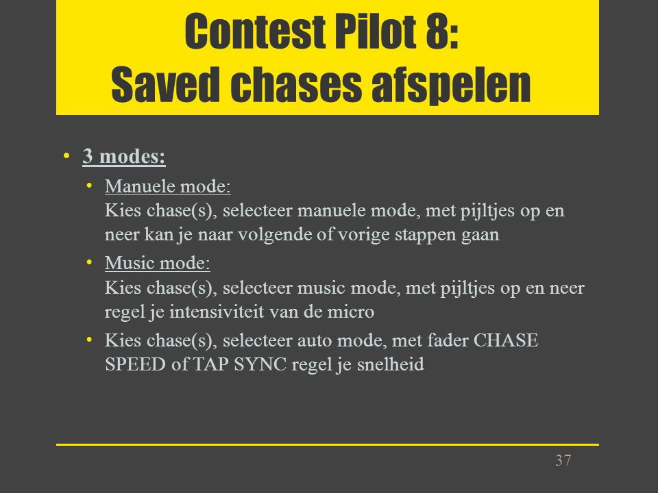 Contest Pilot 8: Saved chases afspelen