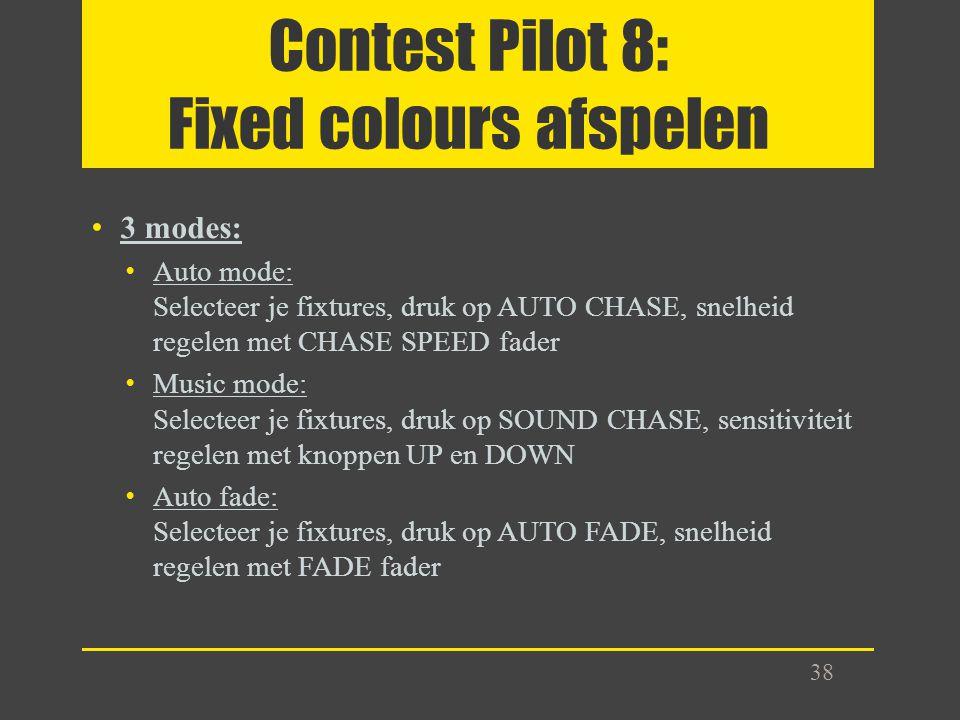 Contest Pilot 8: Fixed colours afspelen