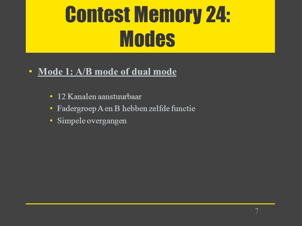 Contest Memory 24: Modes Mode 1: A/B mode of dual mode