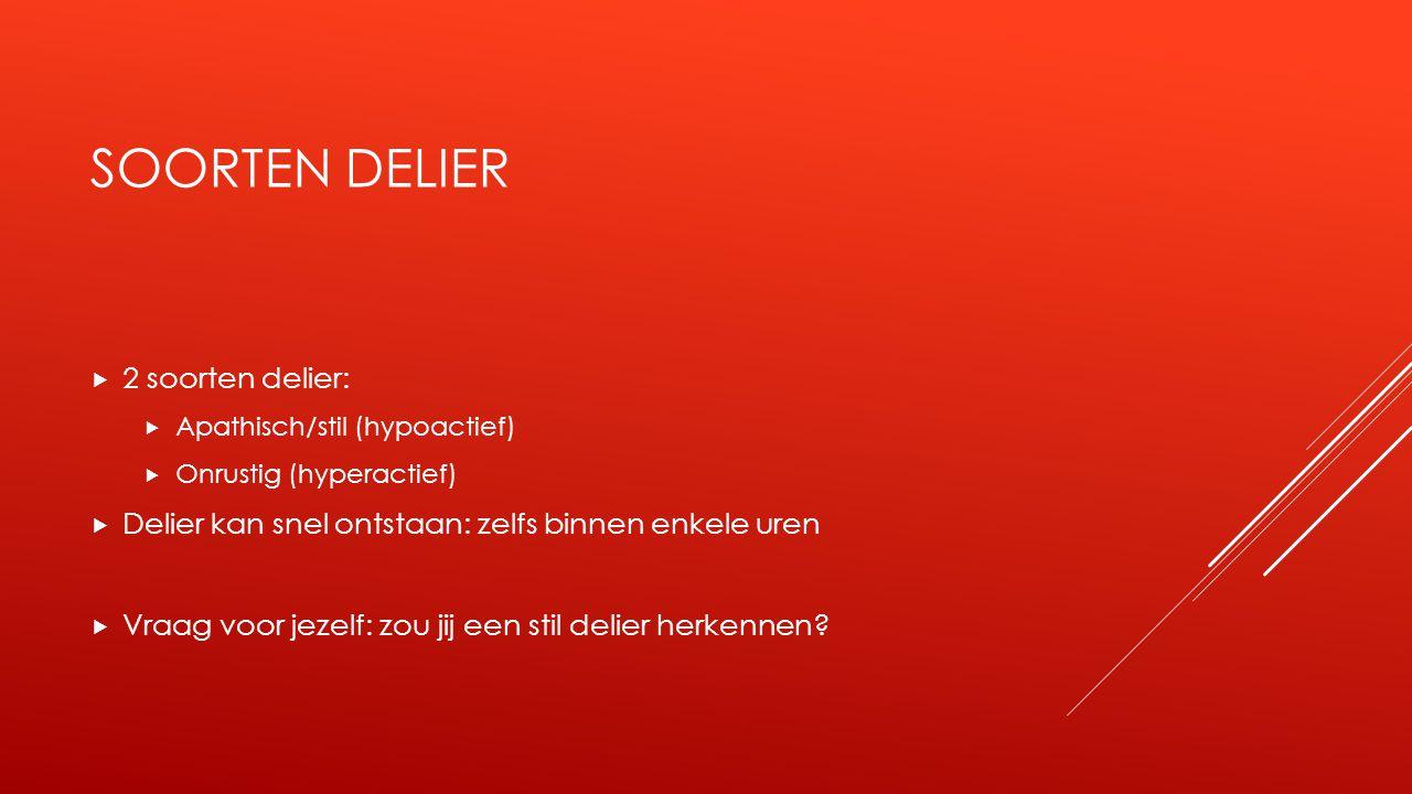 Soorten delier 2 soorten delier: