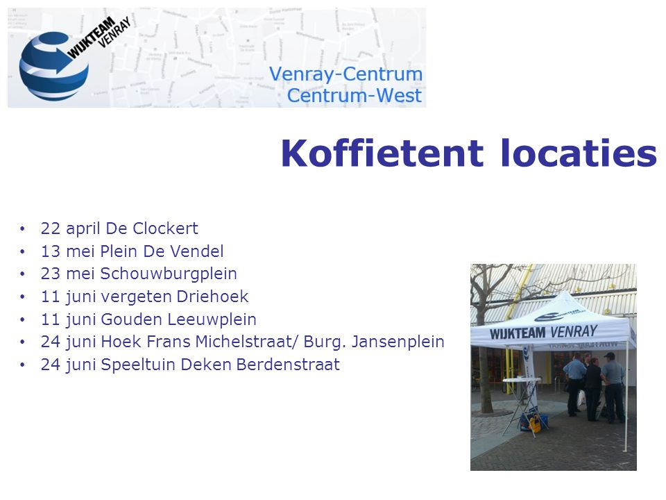 Koffietent locaties 22 april De Clockert 13 mei Plein De Vendel