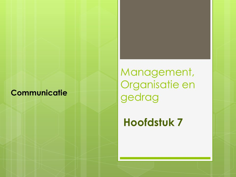 Management, Organisatie en gedrag Hoofdstuk 7