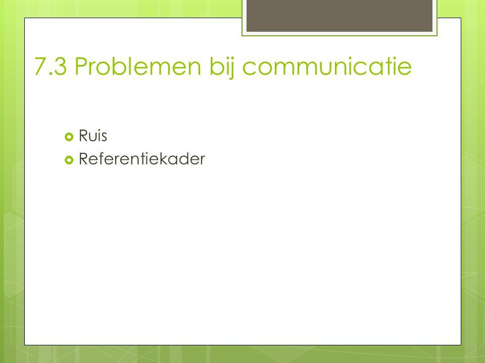 7.3 Problemen bij communicatie