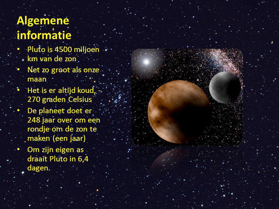 Algemene informatie Pluto is 4500 miljoen km van de zon