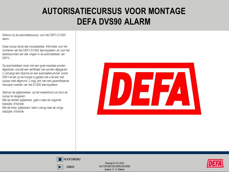 AUTORISATIECURSUS VOOR MONTAGE DEFA DVS90 ALARM