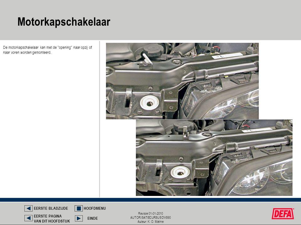 Motorkapschakelaar De motorkapschakelaar kan met de opening naar opzij of naar voren worden gemonteerd.
