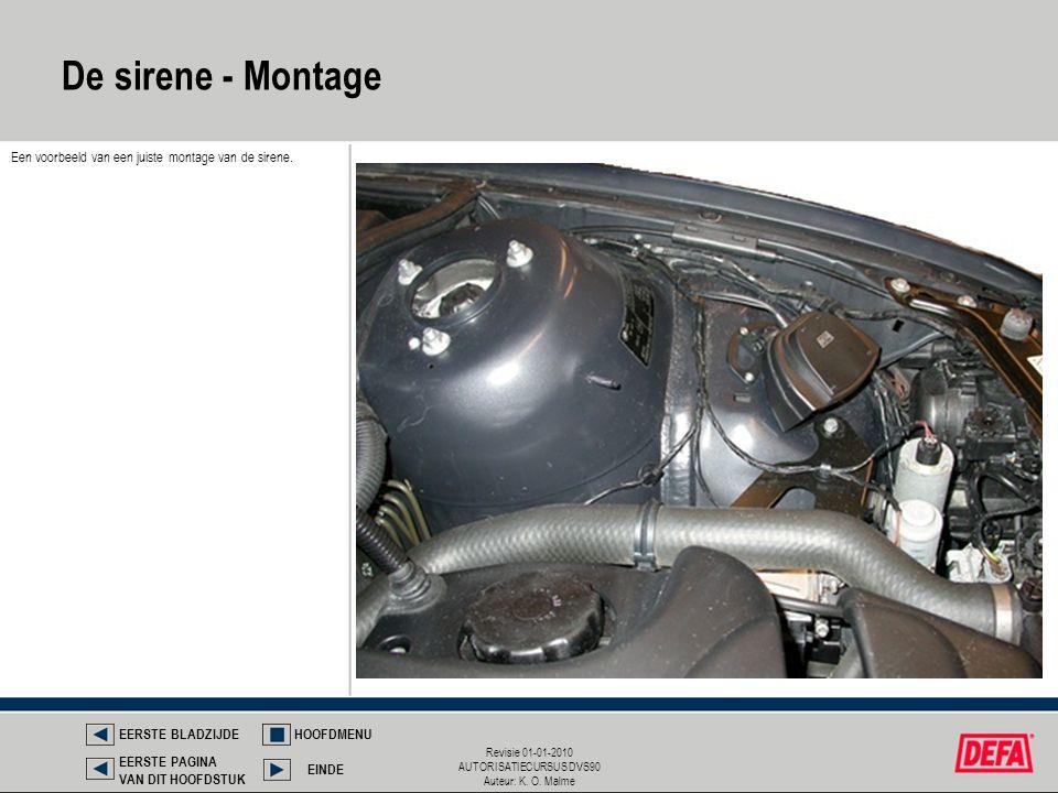 De sirene - Montage Een voorbeeld van een juiste montage van de sirene. EERSTE BLADZIJDE. HOOFDMENU.