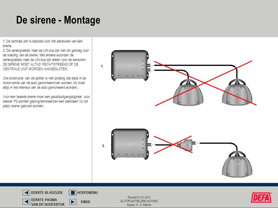 De sirene - Montage 1. De centrale unit is bedoeld voor het aansturen van één sirene.