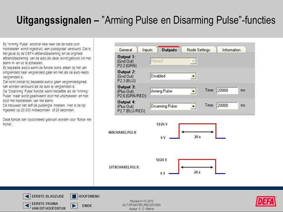 Uitgangssignalen – Arming Pulse en Disarming Pulse -functies