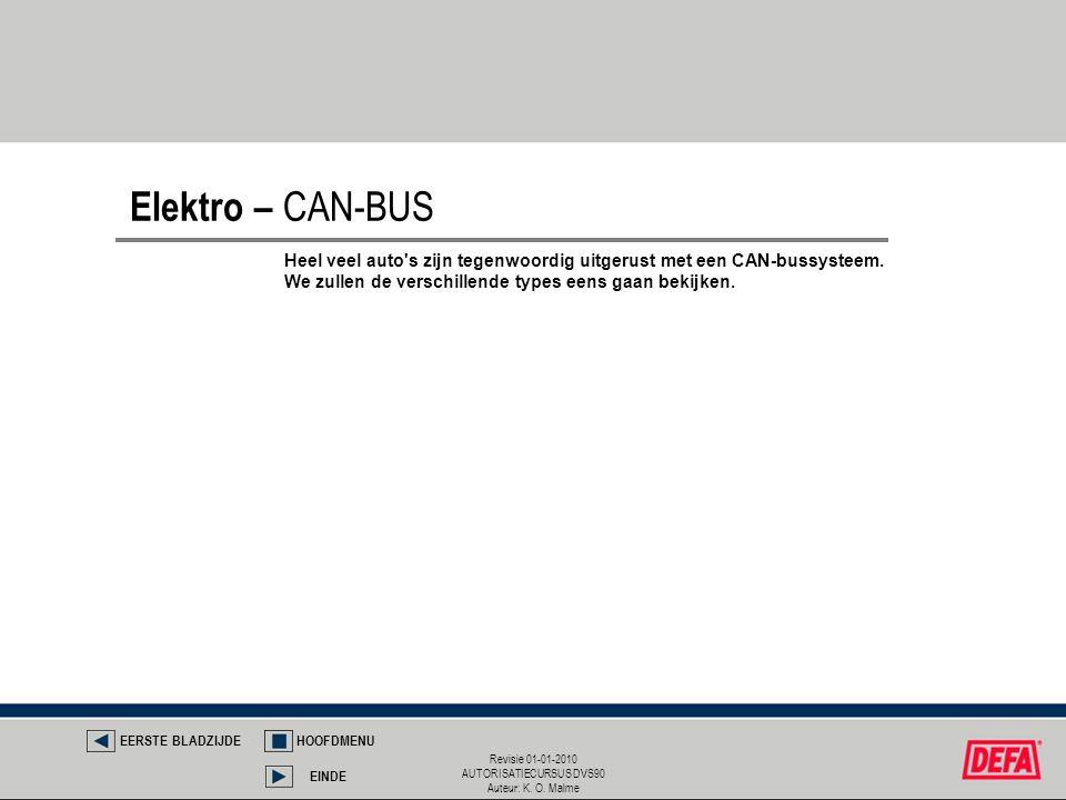 Elektro – CAN-BUS Heel veel auto s zijn tegenwoordig uitgerust met een CAN-bussysteem. We zullen de verschillende types eens gaan bekijken.