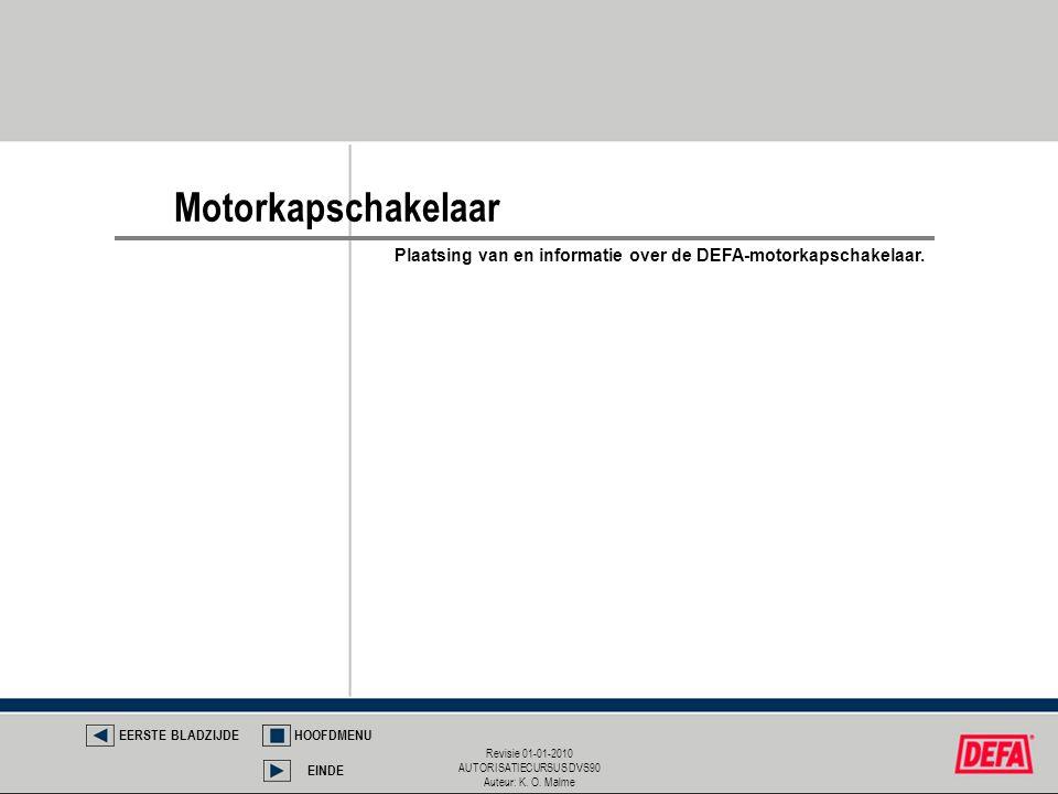 Motorkapschakelaar Plaatsing van en informatie over de DEFA-motorkapschakelaar. EERSTE BLADZIJDE. HOOFDMENU.