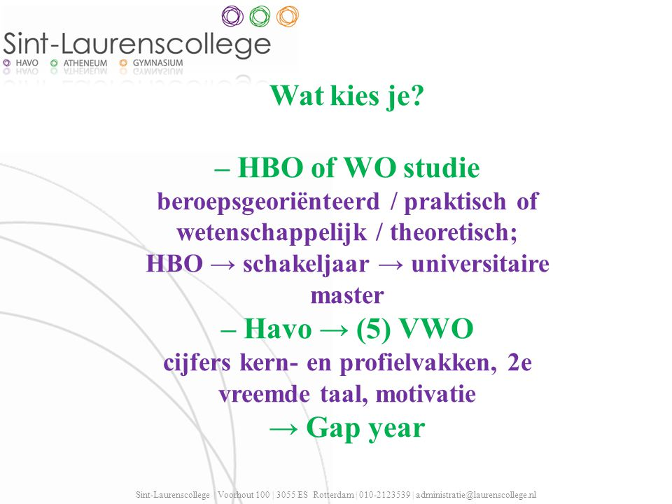 Wat kies je – HBO of WO studie – Havo → (5) VWO → Gap year