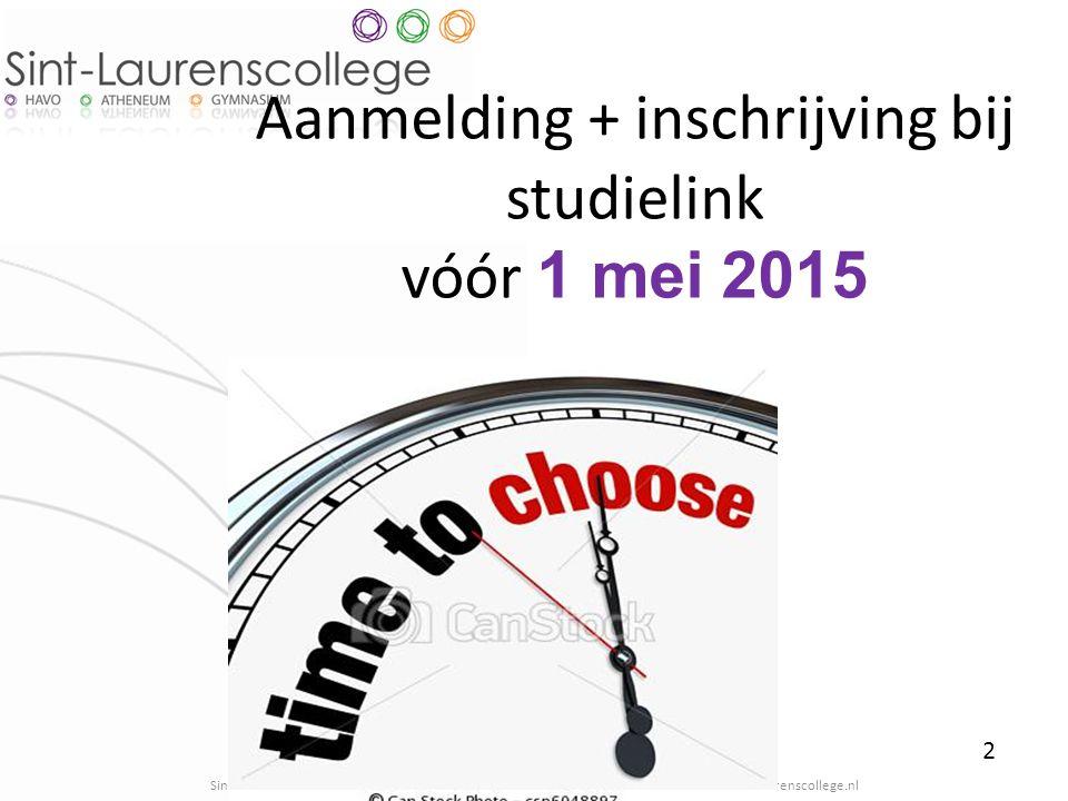 Aanmelding + inschrijving bij studielink vóór 1 mei 2015