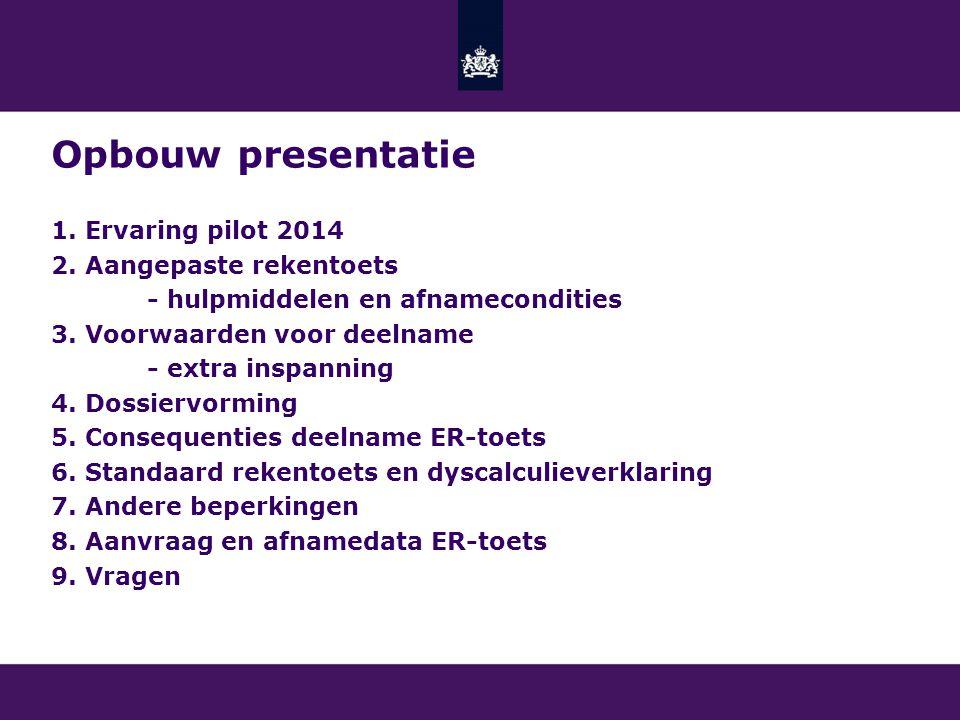 Opbouw presentatie 1. Ervaring pilot 2014 2. Aangepaste rekentoets