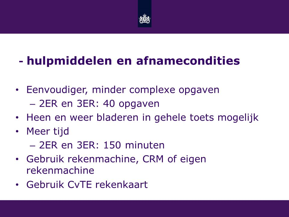 - hulpmiddelen en afnamecondities
