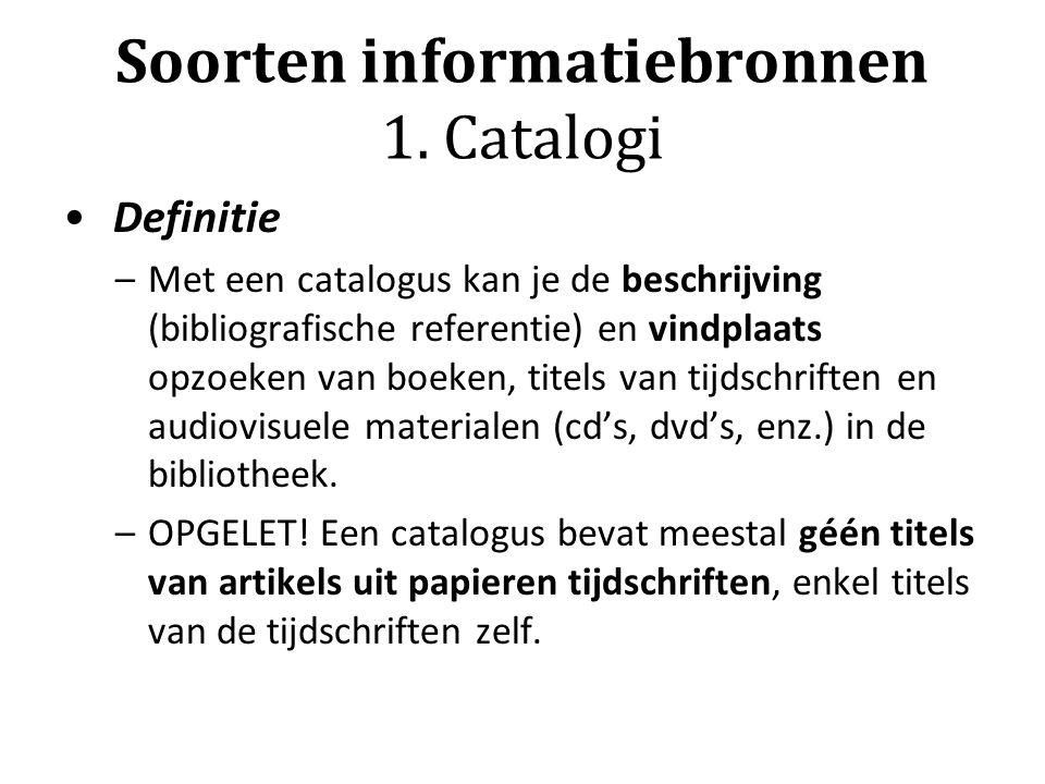 Soorten informatiebronnen 1. Catalogi