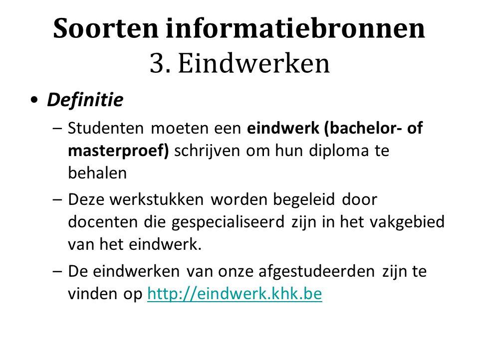 Soorten informatiebronnen 3. Eindwerken