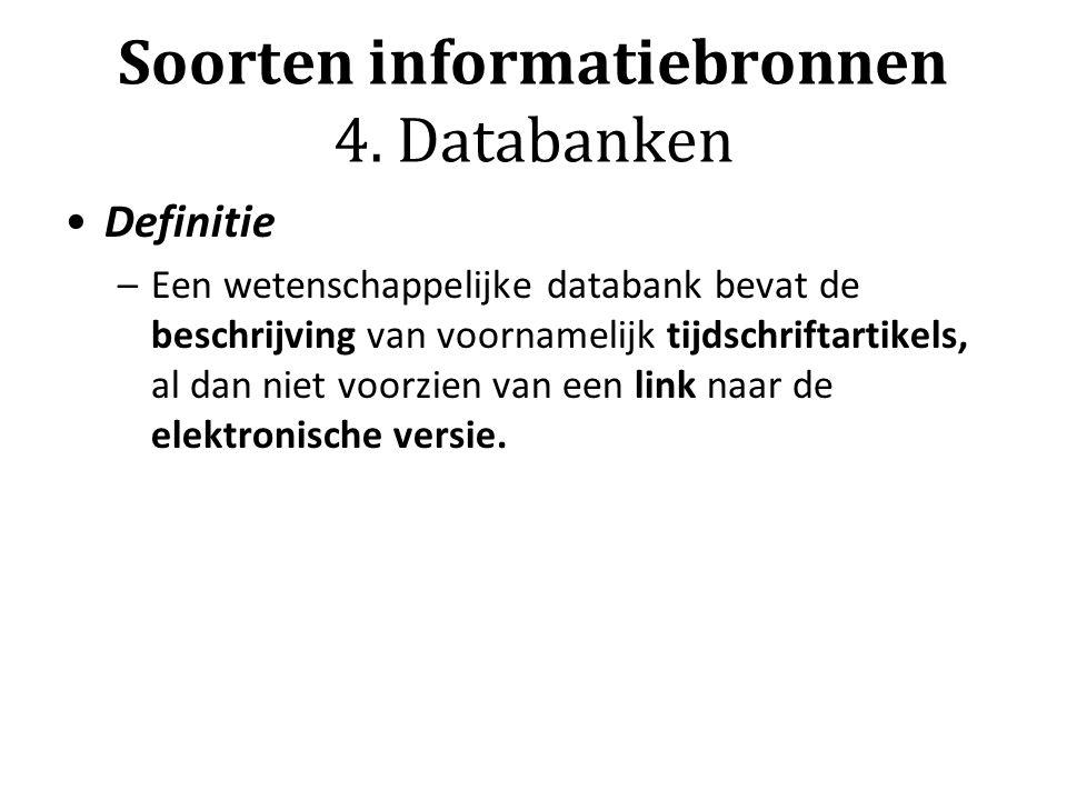 Soorten informatiebronnen 4. Databanken