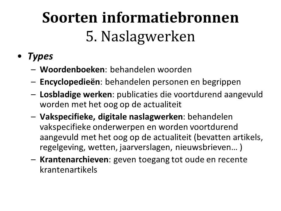 Soorten informatiebronnen 5. Naslagwerken