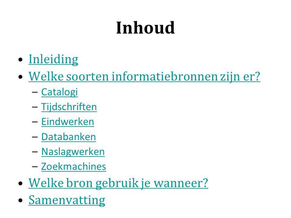Inhoud Inleiding Welke soorten informatiebronnen zijn er