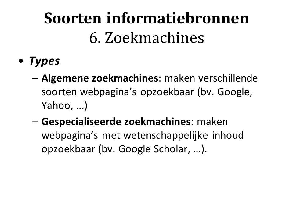Soorten informatiebronnen 6. Zoekmachines