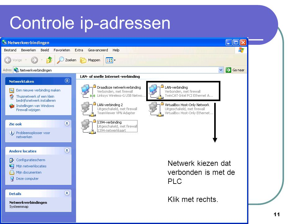 Controle ip-adressen Netwerk kiezen dat verbonden is met de PLC