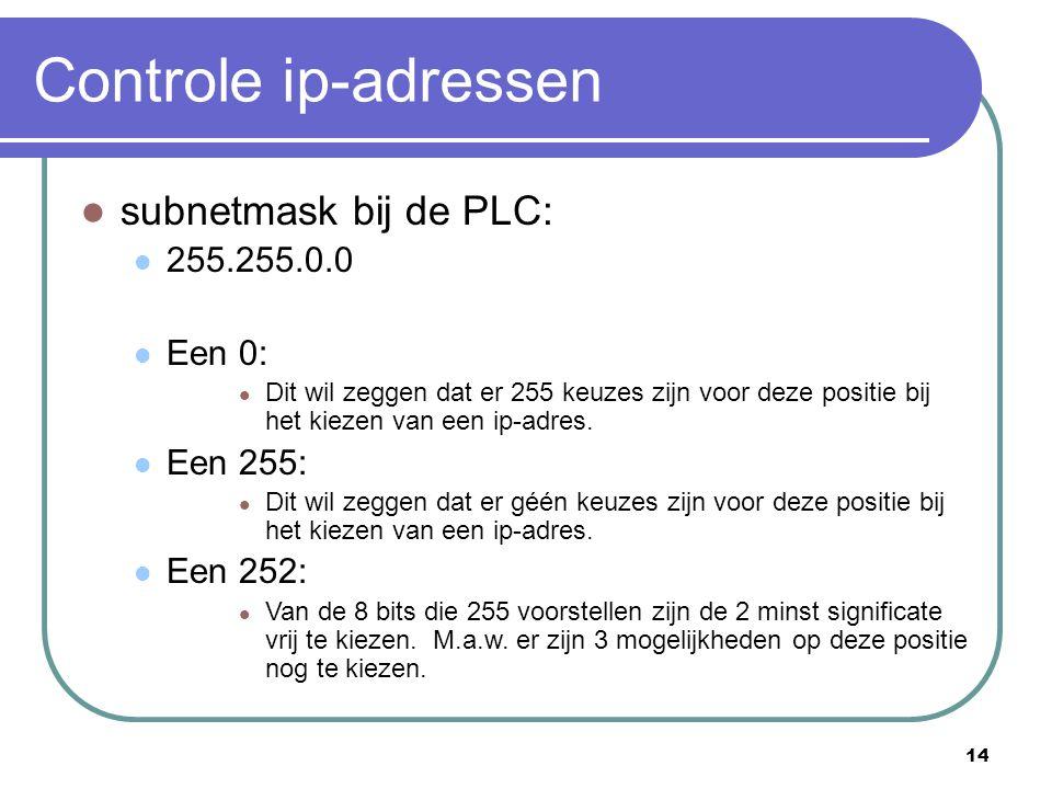 Controle ip-adressen subnetmask bij de PLC: 255.255.0.0 Een 0: