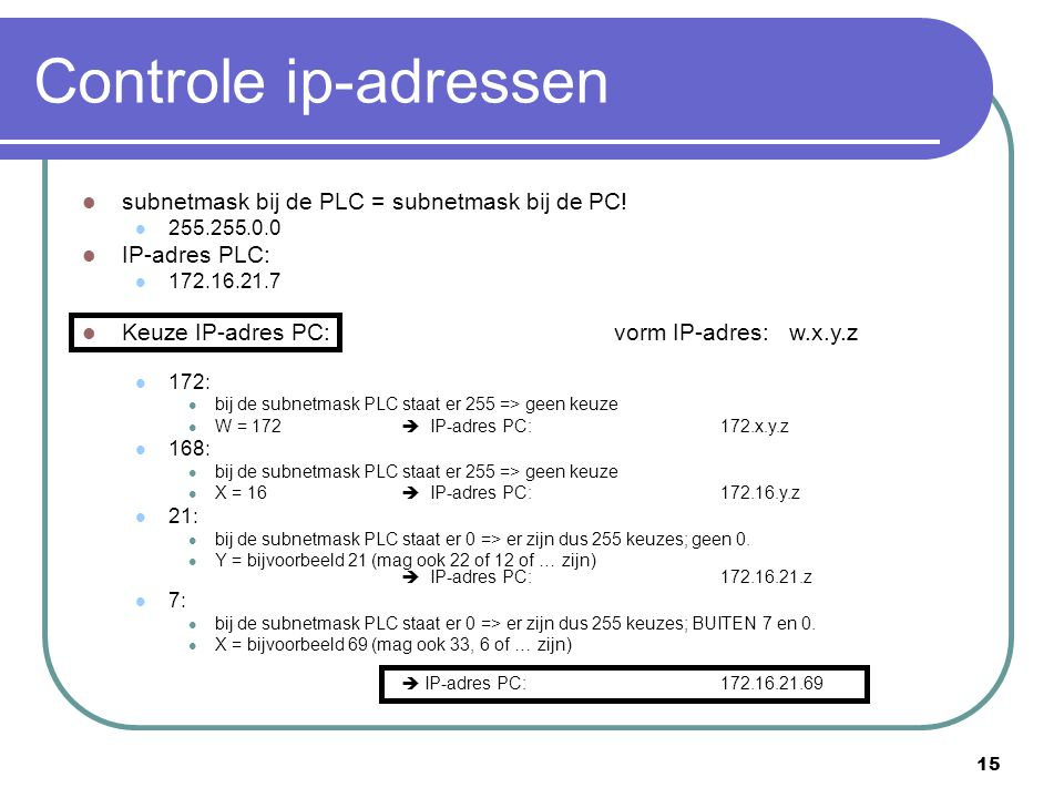 Controle ip-adressen subnetmask bij de PLC = subnetmask bij de PC!