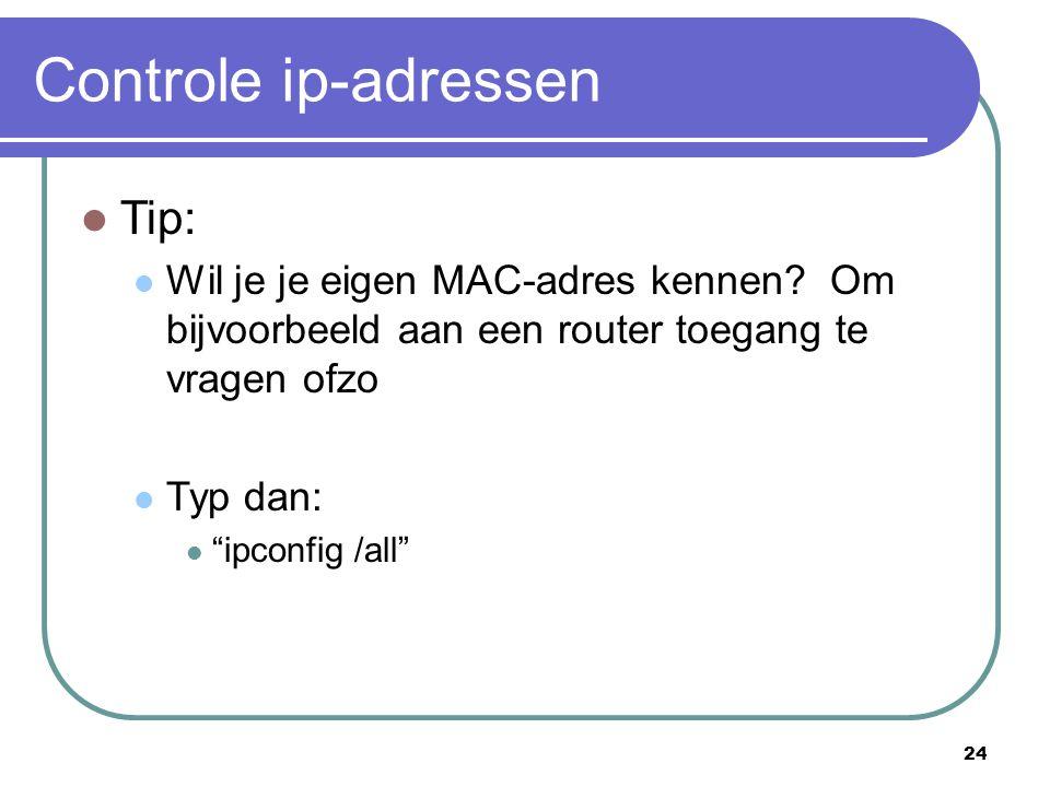 Controle ip-adressen Tip: