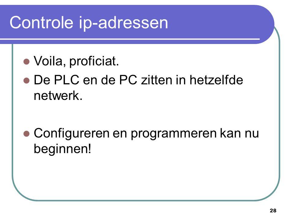 Controle ip-adressen Voila, proficiat.