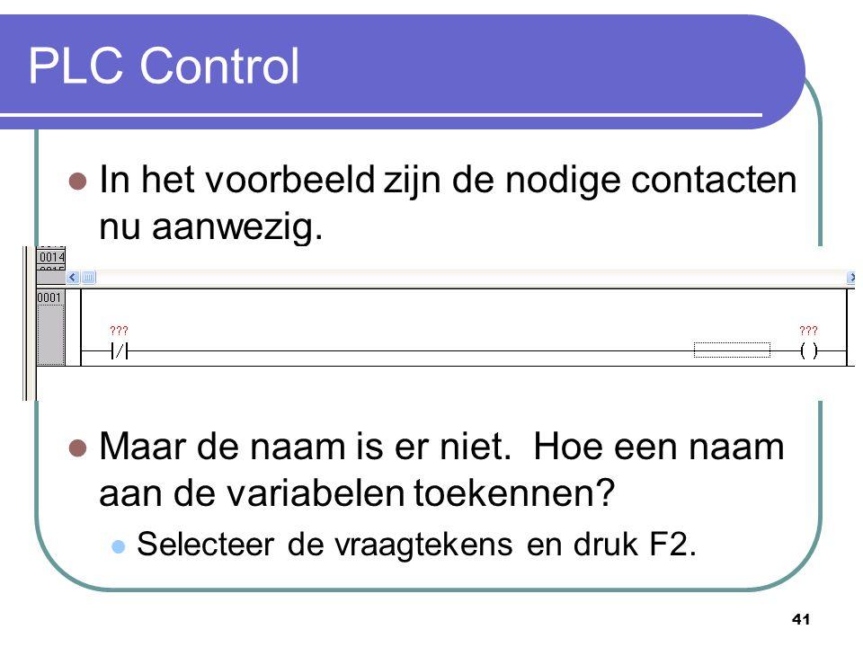 PLC Control In het voorbeeld zijn de nodige contacten nu aanwezig.
