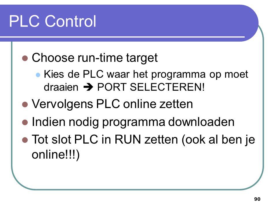 PLC Control Choose run-time target Vervolgens PLC online zetten