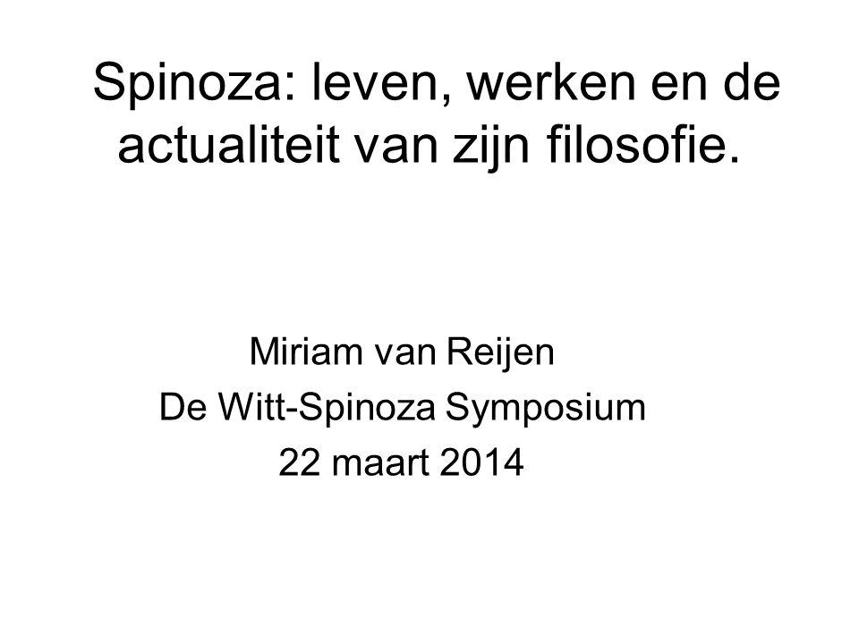 Spinoza: leven, werken en de actualiteit van zijn filosofie.