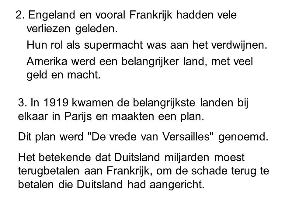 2. Engeland en vooral Frankrijk hadden vele verliezen geleden.