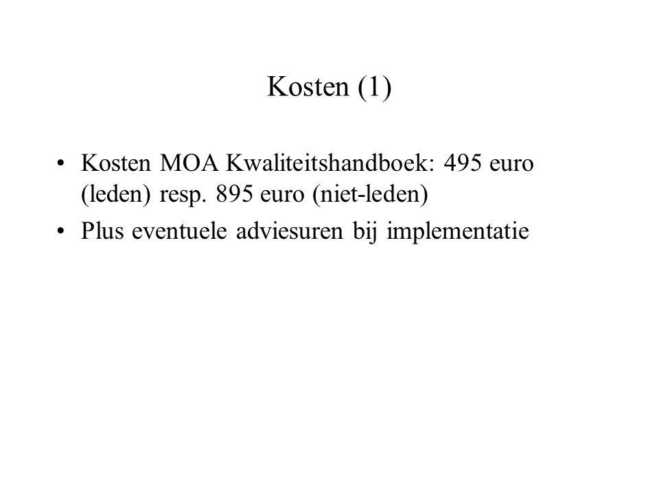 Kosten (1) Kosten MOA Kwaliteitshandboek: 495 euro (leden) resp.