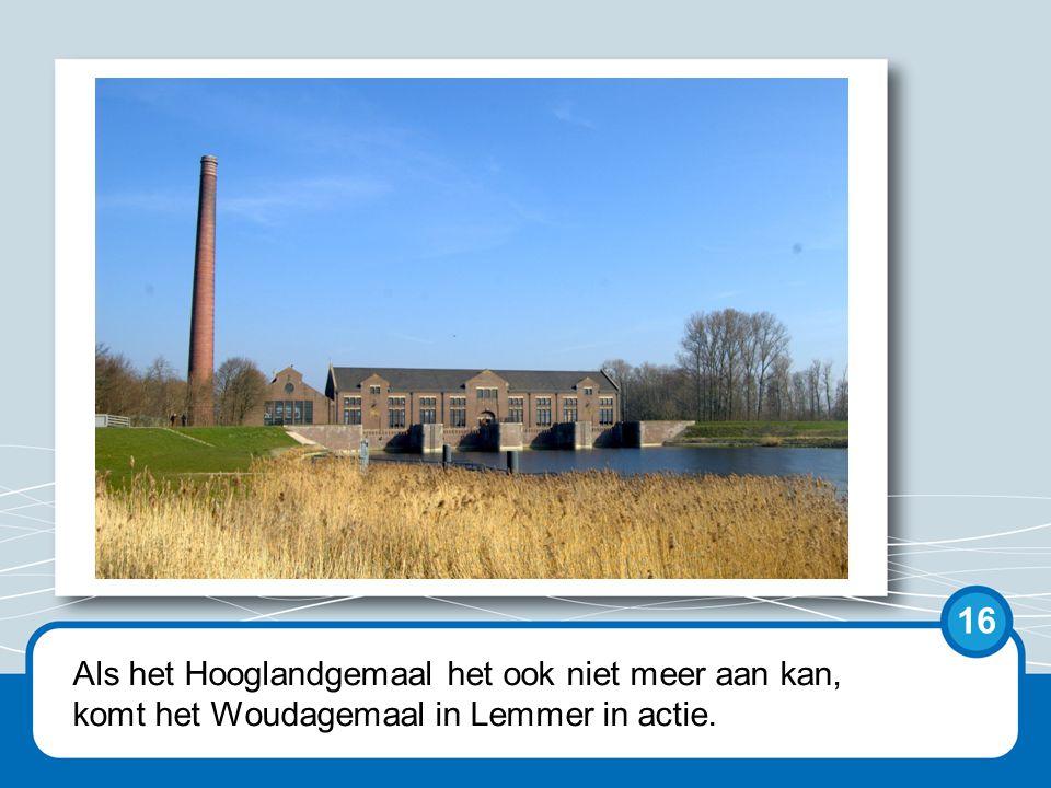 Soms is de wateroverlast zo groot, dat ook het Woudagemaal in Lemmer aan gaat.