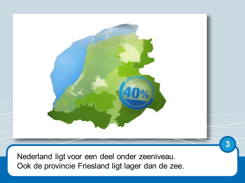Maar bijvoorbeeld ook een deel van Zeeland en Zuid-Holland liggen onder zeeniveau.
