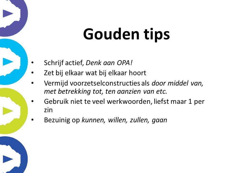 Gouden tips Schrijf actief, Denk aan OPA!