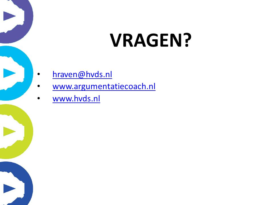 VRAGEN hraven@hvds.nl www.argumentatiecoach.nl www.hvds.nl